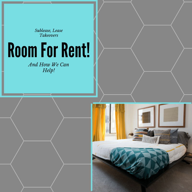 Room For Rent: Room For Rent! Sublease, Lease Takeover, And How We Can